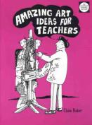 Amazing Art Ideas for Teachers