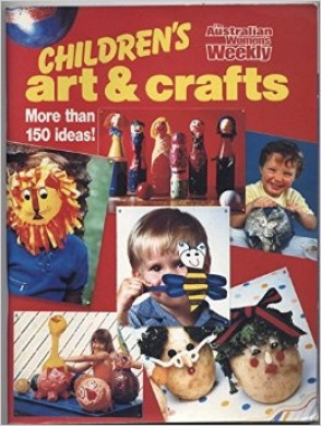 "Children's Art and Crafts (""Australian Women's Weekly"" Home Library)"