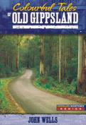 Colourful Tales of Old Gippsland