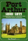 Port Arthur, 1830-1877