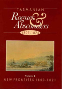 Tasmanian Rogues and Absconders, 1803-1875