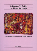 A Learner's Guide to Pintupi-Luritja