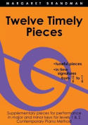 Twelve Timely Pieces