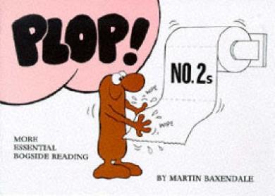 Plop! No.2s: More Essential Bogside Reading