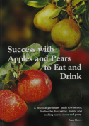 Success with Apples and Pears to Eat and Drink