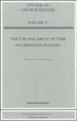 The Use and Abuse of Time in Christian History