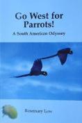 Go West for Parrots!