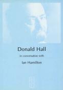 Donald Hall in Conversation with Ian Hamilton