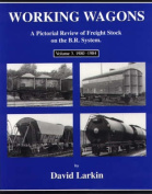 Working Wagons: A Pictorial Review of Freight Stock on the B.R.System