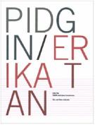 PIDGIN Interupted Transmission/Erika Tan