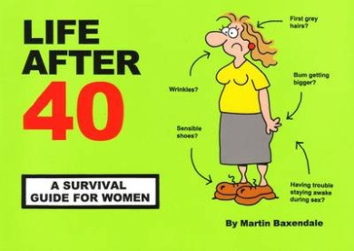 Life After 40: A Survival Guide for Women