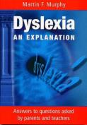Dyslexia: An Explanation