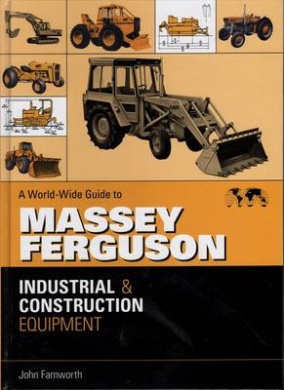 A World-wide Guide to Massey Ferguson Industrial and Construction Equipment