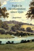Parks in Hertfordshire Since 1500