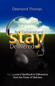 Be Delivered and Stay Delivered