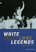 White Hart Lane Legends: v.1