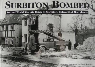 Surbiton Bombed: Second World War Air Raids in Surbiton, Tolworth and Berrylands