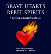 Brave Hearts, Rebel Spirits