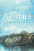 Ayrshire: Discovering a County