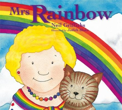 Mrs Rainbow: In Her Brightly Painted Cottage