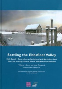 Settling the Ebbsfleet Valley: Ctrl Excavations at Springhead and Northfleet, Kent: The Late Iron Age, Roman, Saxon, and Medieval Landscape