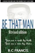 Be That Man