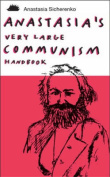 Anastasia's Very Large Communism Handbook