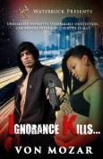 Ignorance Kills