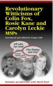 Revolutionary Witticisms of Colin Fox, Rosie Kane and Carolyn Leckie MSPs