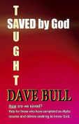 Saved by God (Taught by God)