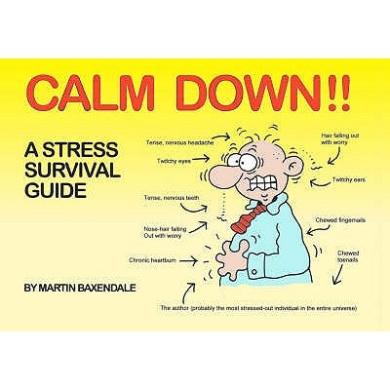 Calm Down!!: A Stress Survival Guide