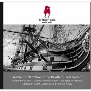 Authentic Narrative of the Death of Lord Nelson [Audio]