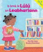 Is Brea Le Lulu an Leabharlann. Aine Nic Cuinn [GLE]