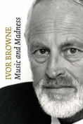 Ivor Browne: Music and Madness