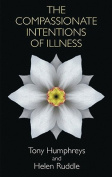 The Compassionate Intentions of Illness