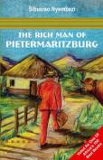 The Rich Man of Pietermaritzburg