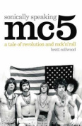 """MC5"", Sonically Speaking"