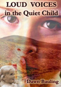 Loud Voices in the Quiet Child