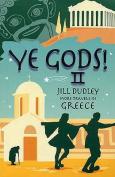Ye Gods! II (More Travels in Greece)