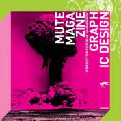 Mute Magazine: Graphic Design