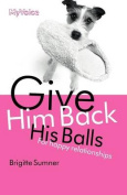 Give Him Back His Balls
