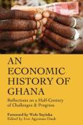 An Economic History of Ghana
