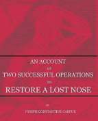 An Account of Two Successful Operations for Restoring a Lost Nose