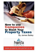 How to Use Companies to Slash Your Property Taxes