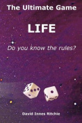 The Ultimate Game, Life. Do You Know the Rules?
