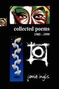 Collected Poems 1985 - 1999