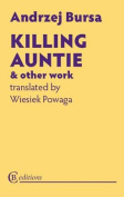 Killing Auntie and Other Work