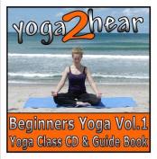 Beginners Yoga: v. 1 [Audio]