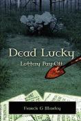 Dead Lucky - Paperback 6 X 9