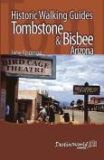 Historic Walking Guides Tombstone & Bisbee, Arizona